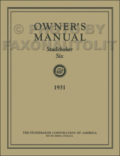 1931 Studebaker Six Cylinder Owners Manual with repair service info Models 53 54
