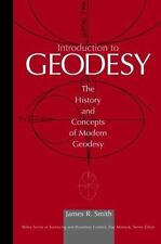 Introduction to Geodesy: The History and Concepts of Modern Geodesy by Smith, J