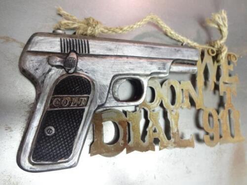 """/"""" We Don/'t Dial 911 /"""" Warning Colt Pistol Rustic Sign Plaque Door Wall Figurine"""