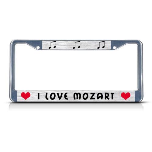 I LOVE MOZART Metal License Plate Frame Tag Border Two Holes