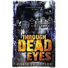 Through Dead Eyes by Chris Priestley (Paperback, 2014)