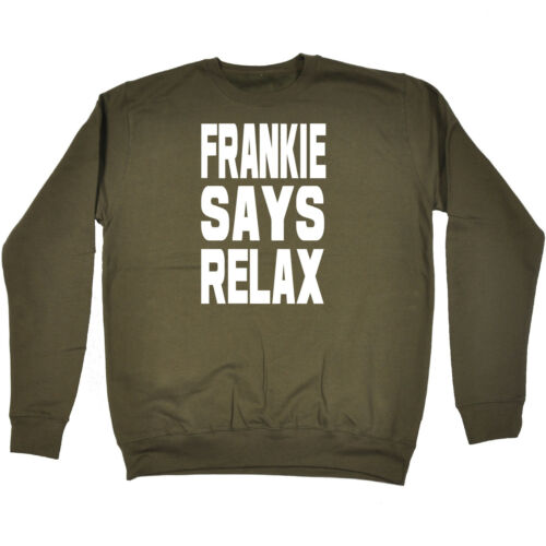 FRANKIE Says Relax Bold Bianco Felpa con logo Compleanno Moda Anni/'80 Costume Regalo