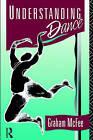 Understanding Dance by Graham McFee (Paperback, 1992)