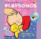 Sleepy Time Playsongs: Baby's Restful Day in Songs and Pictures by Sheena Roberts (Mixed media product, 2004)