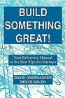 Build Something Great!: Your Reference Manual of the Best Tips for Startups by David Overhauser, Resve Saleh (Paperback / softback, 2015)