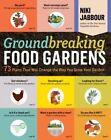 Groundbreaking Food Gardens by Niki Jabbour (Paperback, 2014)