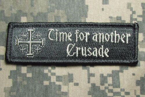 TIME FOR ANOTHER CRUSADE BADGE MILITARY ACU LIGHT PATCH W VELCRO® BRAND FASTENER