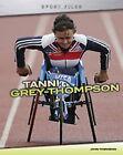 Tanni Grey-Thompson by Paul Harrison, Claire Throp, John Townsend (Hardback, 2008)
