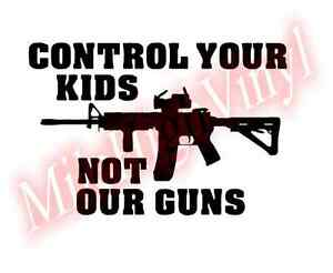 Control-Your-Kids-Not-Our-Guns-Vinyl-Decal-Window-Glass-Sticker
