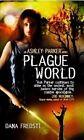 Plague World: An Ashley Parker Novel by Dana Fredsti (Paperback, 2014)