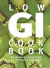 Low GI Cookbook: Over 80 Delicious Recipes to Help You Lose Weight and Gain Health by Louise Blair (Paperback, 2005)