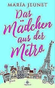 Jeunet, María - Das Mädchen aus der Metro: Roman /4 - Kiel, Deutschland - Jeunet, María - Das Mädchen aus der Metro: Roman /4 - Kiel, Deutschland