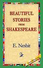 Beautiful Stories from Shakespeare by E. Nesbit, E Nesbit, Edith Nesbit (Paperback / softback, 2004)