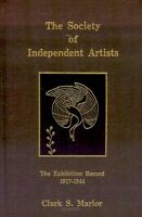The Society Of Independent Artists : The Exhibition Record, 1917-1944
