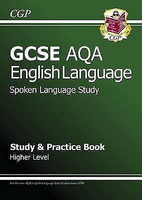 CGP GCSE English AQA Spoken Language Study & Practice Book - Higher