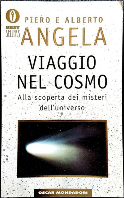 Piero e Alberto Angela, Viaggio nel cosmo. Alla scoperta..., Ed. Mondadori, 1999