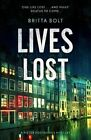 Lives Lost by Britta Bolt (Paperback, 2015)