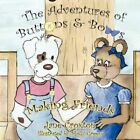 The Adventures of Buttons and Bows Making Friends by Jane Croxton 9781425985868