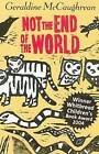 Not the End of the World by Geraldine McCaughrean (Paperback, 2005)