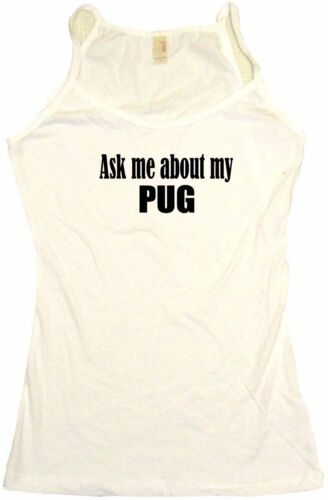 Ask Me About My Pug Womens Tee Shirt Pick Size Color Petite Regular