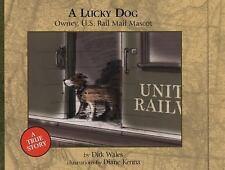 A Lucky Dog: Owney, U.S. Rail Mail Mascot