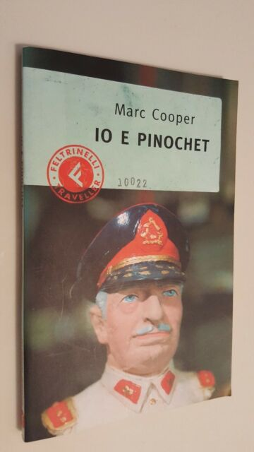 IO E PINOCHET  Marc Cooper  Feltrinelli Traveller 2002 Prima edizione