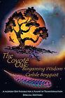 The Coyote Oak: Burgeoning Wisdom by Carlisle Bergquist (Paperback, 2007)