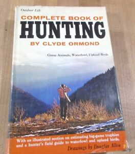 1962 Complete Book Of Hunting Clyde Ormond Outdoor Life Hc Dj >-afficher Le Titre D'origine
