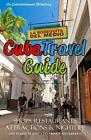 Cuba Travel Guide 2014: Shops, Restaurants, Attractions and Nightlife by Yardley P Glez (Paperback / softback, 2014)