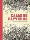 Calming Patterns: Portable Coloring for Creative Adults by Adult Coloring Books, Skyhorse Publishing (Hardback, 2015)