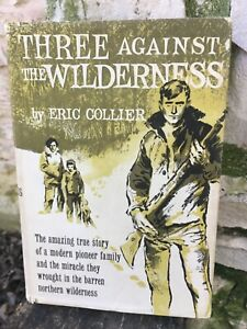 Three Against the Wilderness - Eric Collier 1959 First Edition HB DJ
