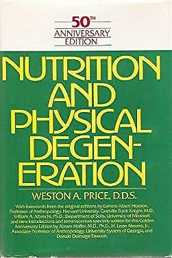 Nutrition and Physical Degeneration by Price, Weston A.