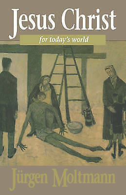Jesus Christ for Today's World by Jurgen Moltmann (Paperback, 1995)