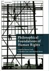 Philosophical Foundations of Human Rights von S. Matthew Liao, Rowan Cruft und Massimo Renzo (2015, Taschenbuch)