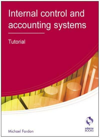 Internal Control and Accounting Systems: Tutorial (AAT Accounting - Level 4 Dip
