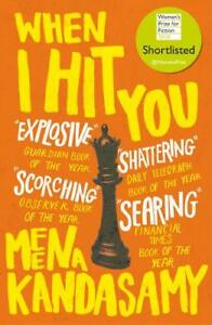 When-I-Hit-You-SHORTLISTED-FOR-THE-WOMEN-039-S-PRIZ-Kandasamy-Meena-New