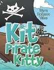 Kit the Pirate Kitty by Myra Rollyson Yates (Paperback, 2016)