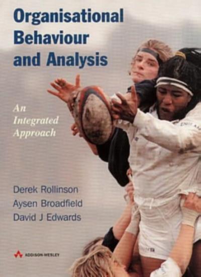 Organisational Behaviour and Analysis: An Integrated Approach B .9780201403879