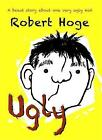 Ugly (Younger Readers) by Robert Hoge (Paperback, 2015)