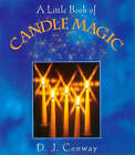 A Little Book of Candle Magic by D. J. Conway (Paperback, 2000)
