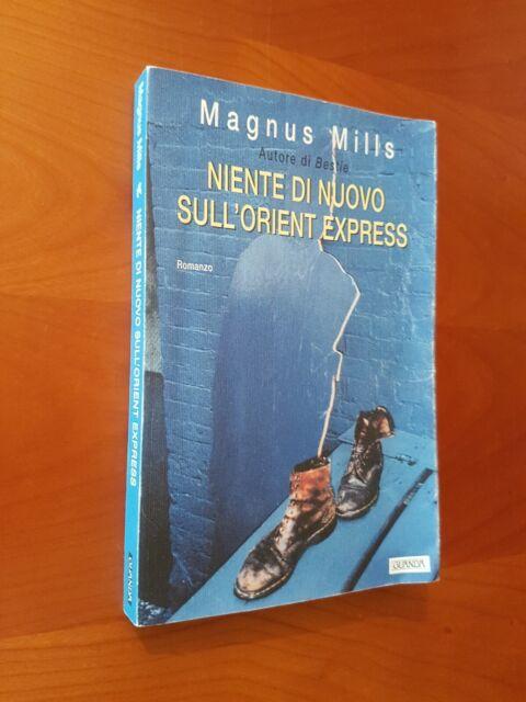 NIENTE DI NUOVO SULL'ORIENT EXPRESS di Magnus Mills ed. Guanda 2001