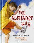 The Alphabet War a Story About Dyslexia by Diane Burton Robb, Gail Piazza (Hardback, 2004)