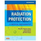 Workbook for Radiation Protection in Medical Radiography by Paula J. Visconti, Mary Alice Statkiewicz Sherer and E. Russell Ritenour (2013, Paperback)