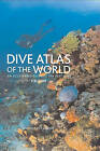 Dive Atlas of the World: An Illustrated Guide to the Best Sites by Rowman & Littlefield (Hardback, 2010)