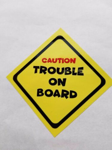Caution Trouble On Board Decal Safety Decal Baby on board Child Safety Sticker