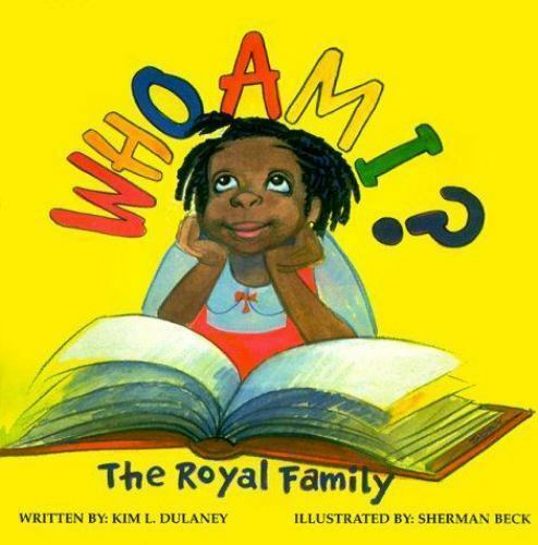 Who Am I? : The Royal Family by Dulaney, Kim