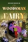 Woodsman and The Fairy 9781436350037 by Donald Muller Paperback