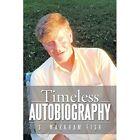 Timeless Autobiography by S Markham Fish (Paperback / softback, 2014)