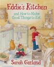 Eddie's Kitchen: And How to Make Good Things to Eat by Sarah Garland (Paperback, 2014)