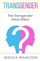 Transgender: The Transgender Mirror Effect
